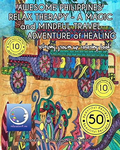 9781522722328: RELAXING Grown Up Coloring Book: AWESOME PHILIPPINES' RELAX THERAPY - A MAGIC and MINDFUL TRAVEL ADVENTURE of HEALING (RELAXING and MEDITATION Grown Up Coloring Books)