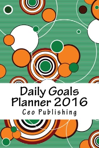 9781522722373: Daily Goals Planner 2016