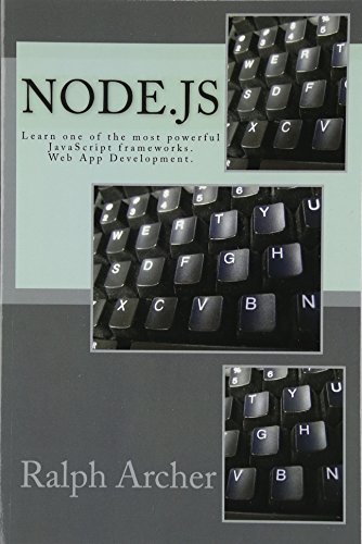 9781522722779: Node.js: Learn one of the most powerful JavaScript frameworks. Web App Development.
