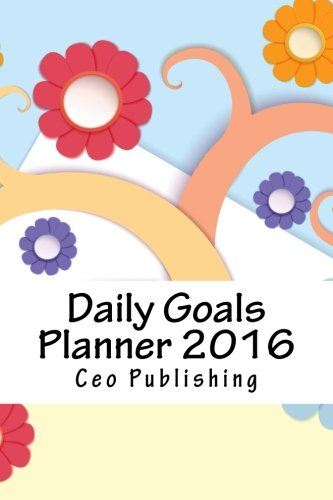 9781522722861: Daily Goals Planner 2016
