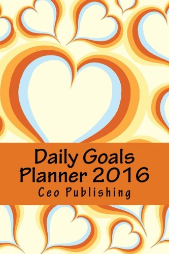 9781522723004: Daily Goals Planner 2016