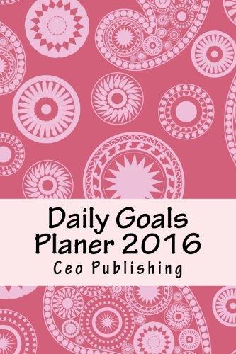 9781522723103: Daily Goals Planer 2016