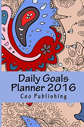 9781522723516: Daily Goals Planner 2016