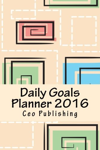 9781522723721: Daily Goals Planner 2016