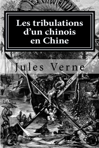 9781522723912: Les tribulations d'un chinois en Chine (French Edition)