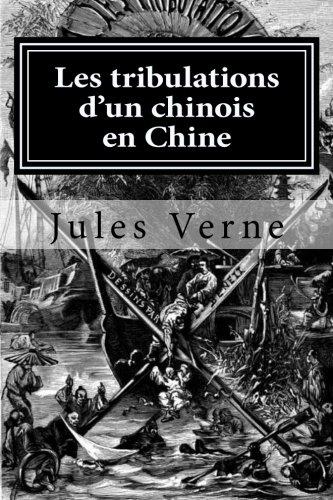 9781522723912: Les tribulations d'un chinois en Chine (French Edition)