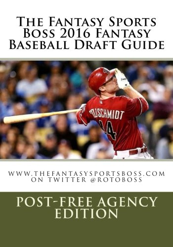 9781522725091: The Fantasy Sports Boss 2016 Fantasy Baseball Draft Guide