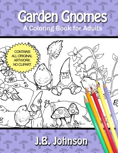 9781522725367: Garden Gnomes: A Coloring Book for Adults (Chroma Tomes) (Volume 10)