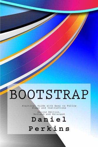9781522725374: Bootstrap: Practical Guide with Easy to Follow Steps and Instructions (From Zero to Professional) (Volume 3)