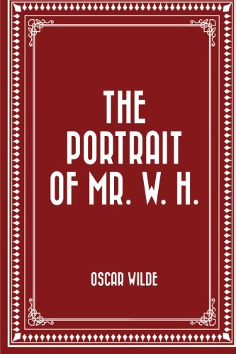 9781522725435: The Portrait of Mr. W. H.