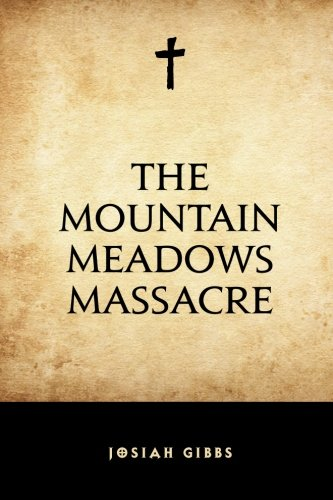 9781522726111: The Mountain Meadows Massacre