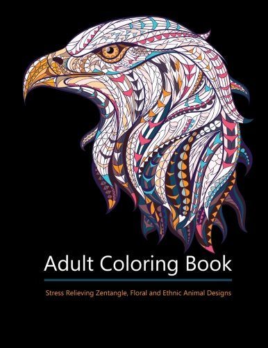 9781522726227: Adult Coloring Books: Animal Kingdom: Over 30 Stress Relieving Zentangle, Floral, Steampunk and Ethnic Animal Designs