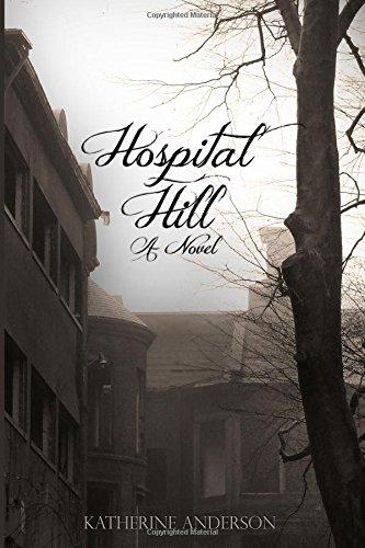 9781522727026: Hospital Hill: A Novel