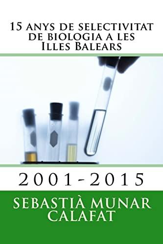 9781522727071: 15 anys de selectivitat de biologia a les Illes Balears: 2001-2015