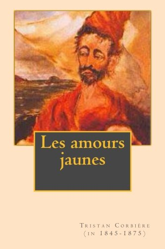 9781522728689: Les amours jaunes (French Edition)