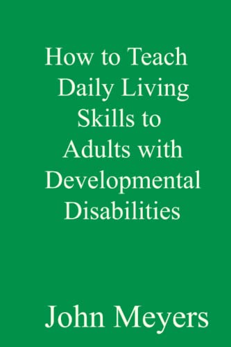 9781522729396: How to Teach Daily Living Skills to Adults with Developmental Disabilities