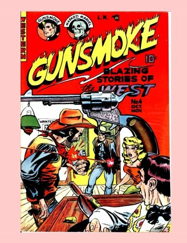 9781522730248: Gunsmoke #4: Blazing Hero of The West --- Great Golden Age Western Comic Action - All Stories - No Ads