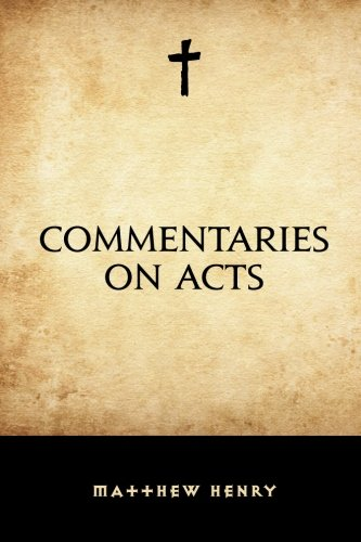 9781522731580: Commentaries on Acts
