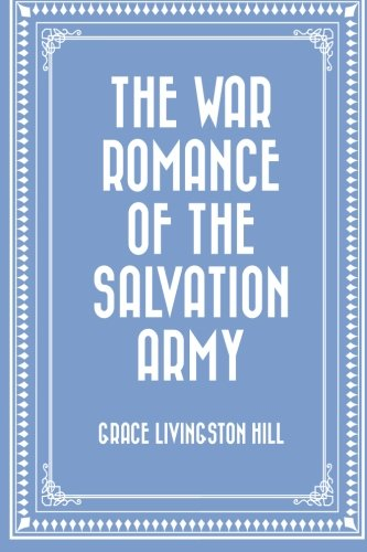 9781522732419: The War Romance of the Salvation Army