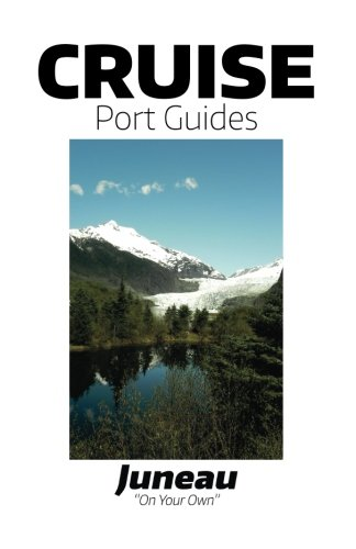 9781522732723: Cruise Port Guides - Juneau: Juneau On Your Own