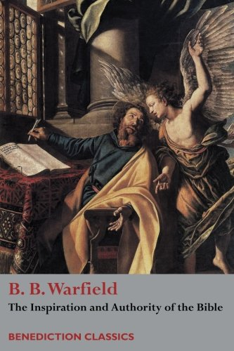 9781522732921: The Inspiration and Authority of Bible