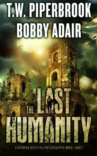 9781522733140: The Last Humanity: A Dystopian Society in a Post Apocalyptic (The Last Survivors) (Volume 3)