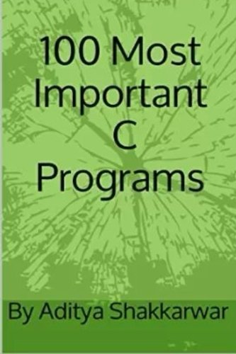 9781522734086: 100 Most Important C Programs