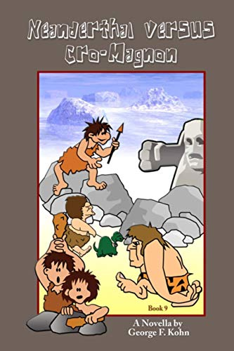 9781522734246: Neanderthal versus Cro-Magnon: A Novella by George F. Kohn: Volume 9 (Holiday Favorites)
