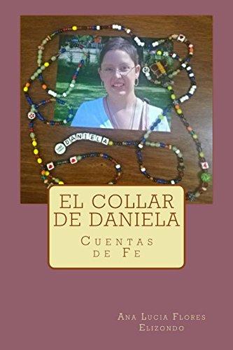 El Collar de Daniela: Cuentas de Fe: Ana Lucia Flores