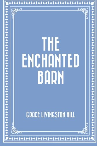 9781522734635: The Enchanted Barn