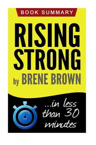 9781522734680: Rising Strong: Book Summary in less than 30 minutes (Brene Brown)