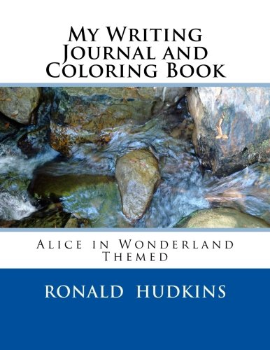 9781522734703: My Writing Journal and Coloring Book: Alice in Wonderland Themed