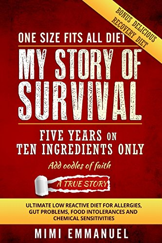 9781522734895: My Story of Survival: Five years on ten ingredients only, ultimate low reactive diet