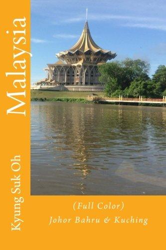9781522735373: Malaysia: (Full Color) Johor Bahru & Kuching