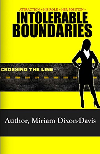 9781522735526: Intolerable Boundaries: Attraction + His Role + Her Position (Volume 1)