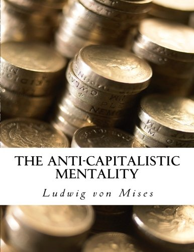 9781522735922: The Anti-Capitalistic Mentality: with Biography