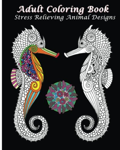 9781522736417: Adult Coloring Book Stress Relieving Animal Designs: An Adult Coloring Book Featuring Mandalas & Animals