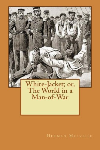 9781522736790: White-Jacket; or, The World in a Man-of-War