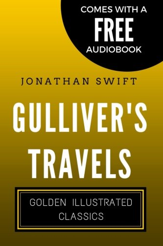 9781522738206: Gulliver's Travels: Golden Illustrated Classics (Comes with a Free Audiobook)