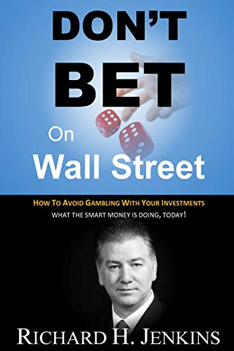 9781522738435: Don't Bet On Wall Street: How To Avoid Gambling With Your Investments