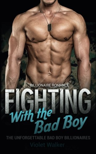 9781522738893: Billionaire Romance: Fighting With the Bad Boy ((Young Adult Rich Alpha Male Billionaire Romance) (A Steamy Alpha Bad Boy Billionaire Romance Book 2)) (Volume 2)