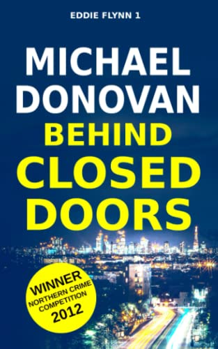 9781522738916: Behind Closed Doors (PI Eddie Flynn) (Volume 1)