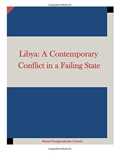 9781522739371: Libya: A Contemporary Conflict in a Failing State