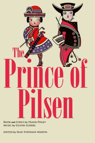 9781522740612: The Prince of Pilsen