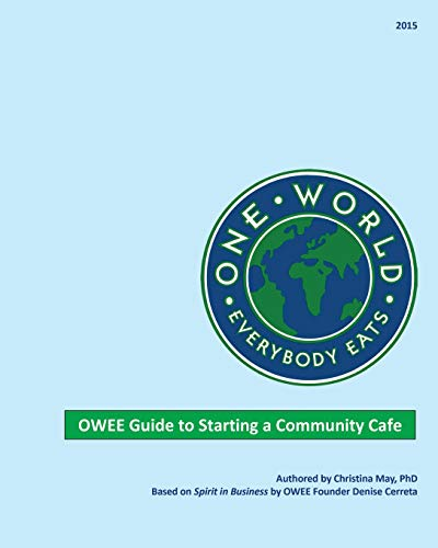 9781522740858: One World Everybody Eats Guide to Starting a Community Cafe