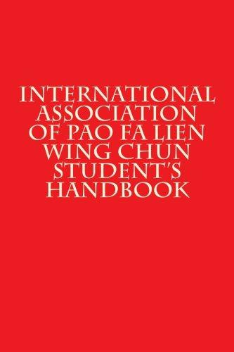 9781522740872: International Association of Pao Fa Lien Wing Chun Student's Handbook