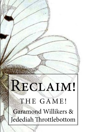 9781522741114: Reclaim!: A Game!