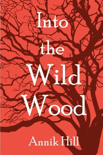 9781522743125: Into the Wild Wood: Erotic Feminist Fairy Tales