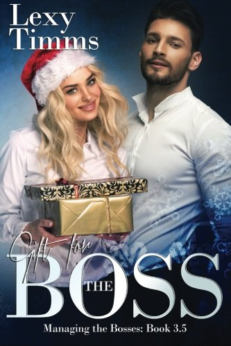 9781522744993: Gift For The Boss: Christmas Novella 3.5 (Managing the Bosses)