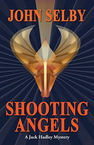 9781522745044: Shooting Angels: Suspense / A Jack Hadley Mystery (Volume 3)